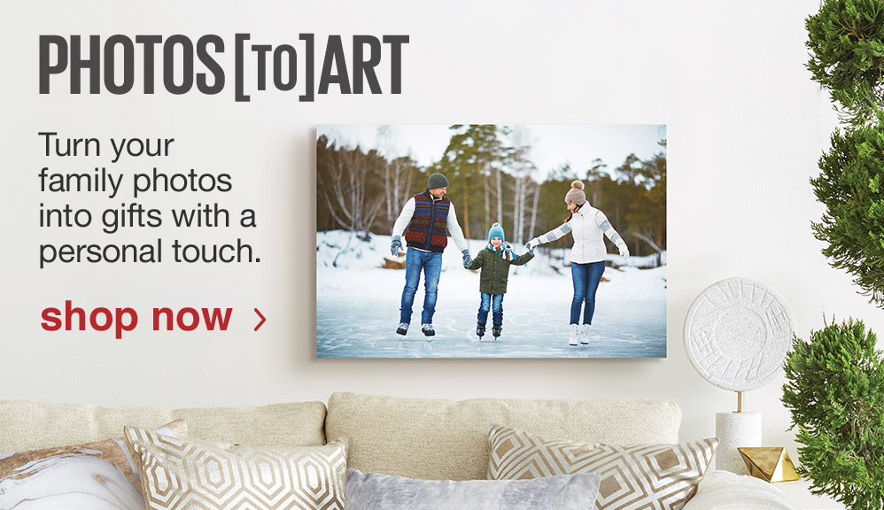 PHOTOS [TO] ART. Turn your family photos into gifts with a personal touch.