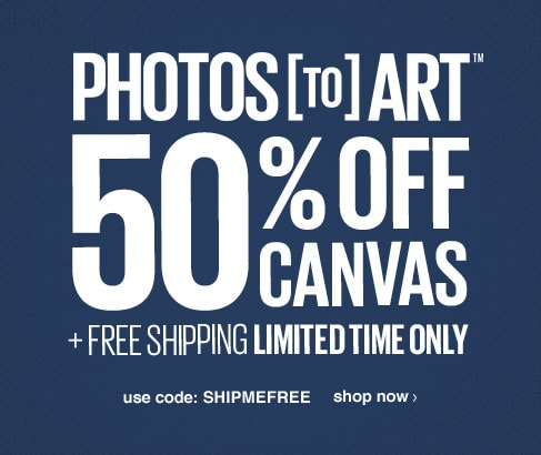 Photos to Art. 50% off canvas + free shipping. Limited time only.