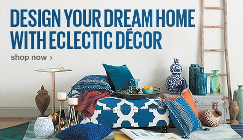 Design your dream home with eclectic décor. Shop Now.