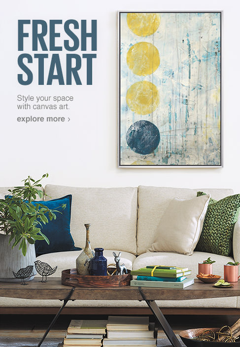 Fresh Start. Style your space with canvas art. Explore more.