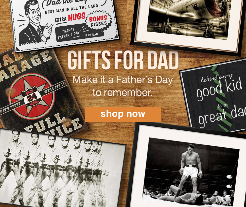 GIFTS FOR DAD. MAKE IT A FATHER'S DAY TO REMEMBER. SHOP NOW