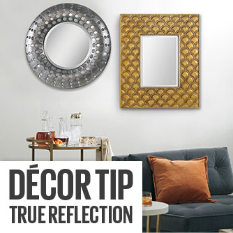 Decor Tip - True Reflection