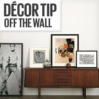 Decor Tip - Off The Wall