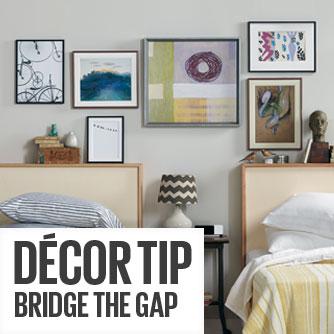 Decor Tip - Bridge the Gap