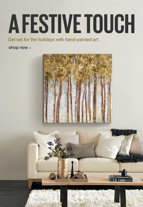 A Festive touch get set for the holidays with handpainted art. Learn more.