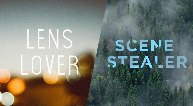 Lens Lover. Scene Stealer.